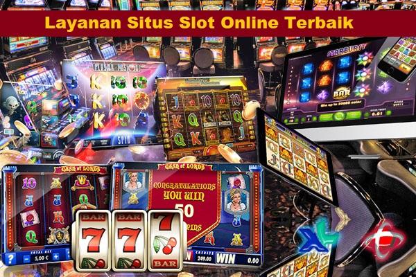 Layanan Situs Slot Online Terbaik