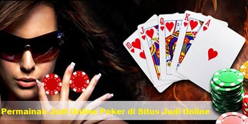 Permainan Judi Online Poker di Situs Judi Online