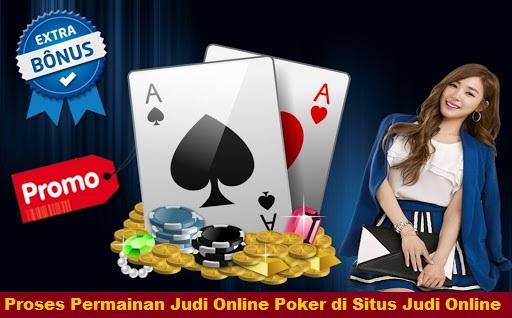 Proses Permainan Judi Online Poker di Situs Judi Online