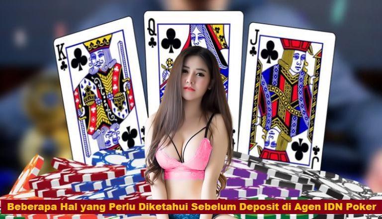 Beberapa Hal yang Perlu Diketahui Sebelum Deposit di Agen IDN Poker