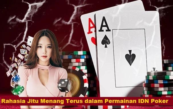 Rahasia Jitu Menang Terus dalam Permainan IDN Poker